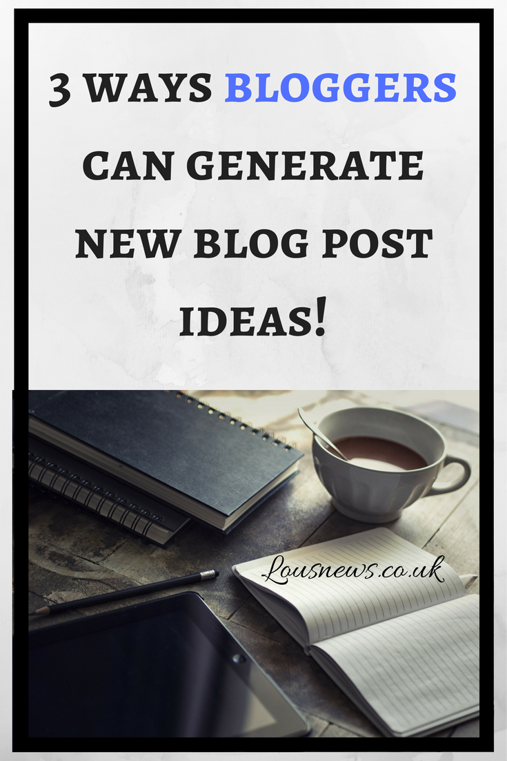 3 ways bloggers can generate new blog post ideas!
