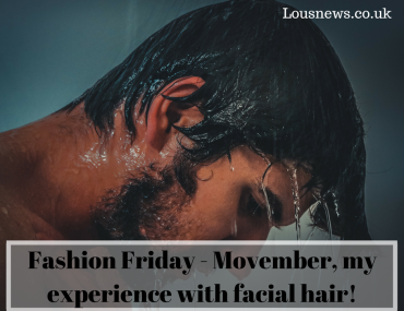 Fashion Friday - Movember, my experience with facial hair!