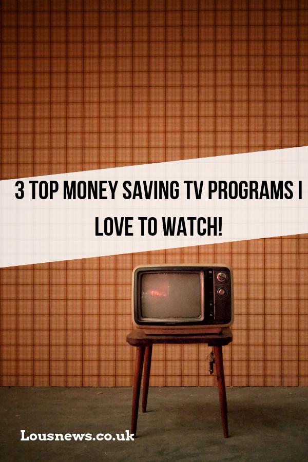 3 Top money saving TV programs I love to watch!