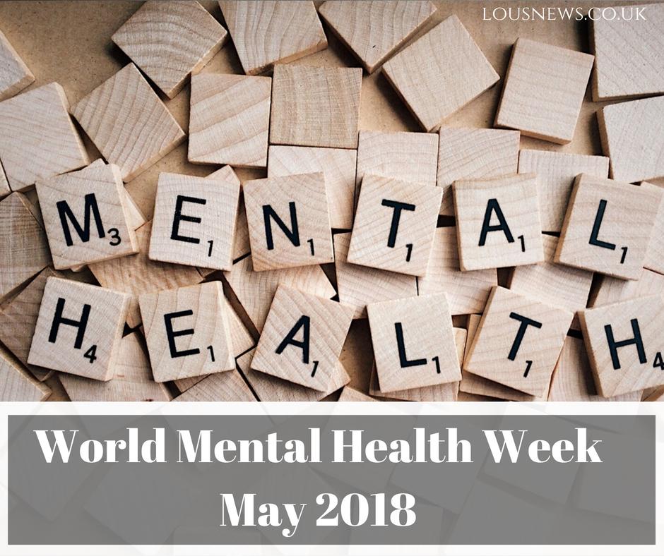 World Mental Health Week May 2018
