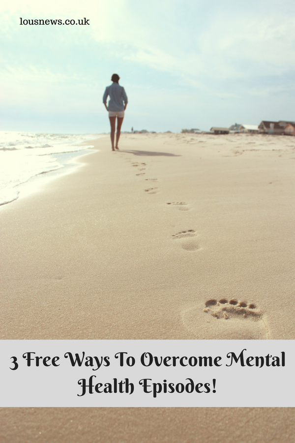 3 Free Ways To Overcome Mental Health Episodes!
