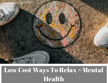 Low Cost Ways To Relax ~ Mental Health