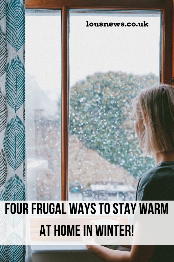 Four Frugal Ways To Stay Warm At Home In Winter!