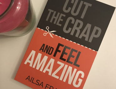 Cut The Crap and Feel Amazing Book Review
