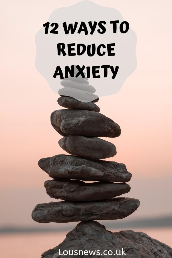 12 ways To Reduce Anxiety