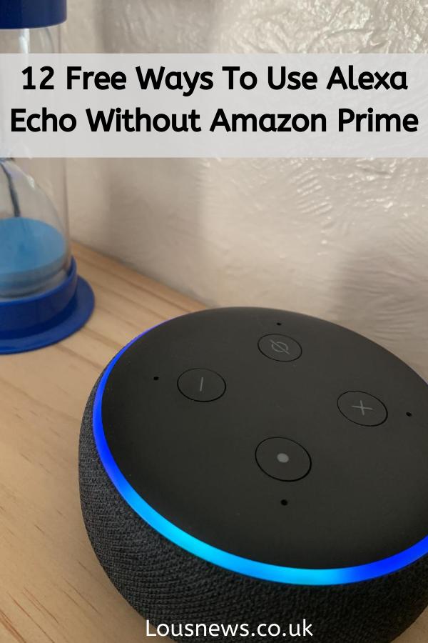 12 Free Ways To Use Alexa Echo Without Amazon Prime