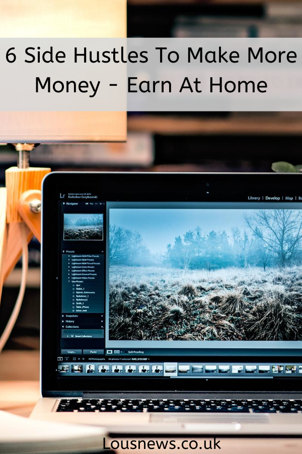 6 Side Hustles To Make More Money - Earn Money At Home